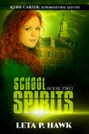 School Spirits (Kyrie Carter: Supernatural Sleuth, #2)