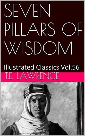 SEVEN PILLARS OF WISDOM: Illustrated Classics Vol.56