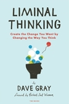 Liminal Thinking by Dave  Gray