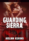 Guarding Sierra (Soldiering On #2)