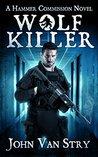 Wolf Killer by John Van Stry