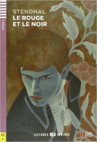 Le Rouge ET Le Noir + CD (Lectures Eli Seniors Niveau 3 B1)