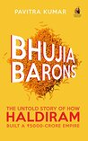 Bhujia Barons: The Untold Story of How Haldiram Built a Rs 5000-crore Empire