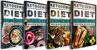 Ketogenic Diet: 120 Mouthwatering Ketogenic Diet Recipes: 30 Days of Breakfast, Lunch, Dinner & Dessert + FREE GIFT! (Ketogenic Cookbook, High Fat Low ... Keto Diet, Weight Loss, Epilepsy, Diabetes)