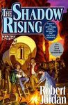 The Shadow Rising (Wheel of Time, #4) by Robert Jordan