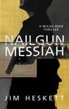 Nailgun Messiah (Micah Reed #1)