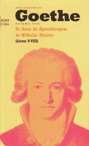 Os Anos de Aprendizagem de Wilhelm Meister: Livros V-VIII
