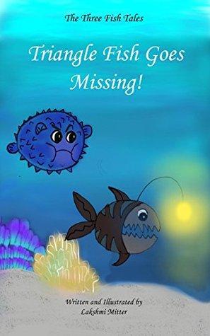 Triangle Fish Goes Missing! (Three Fish Tales Book 1)