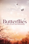 Butterflies - A Tale of Love and Friendship (Heroes Next Door Trilogy, #2)