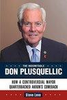 The Indomitable Don Plusquellic: How a Controversial Mayor Quarterbacked Akron's Comeback