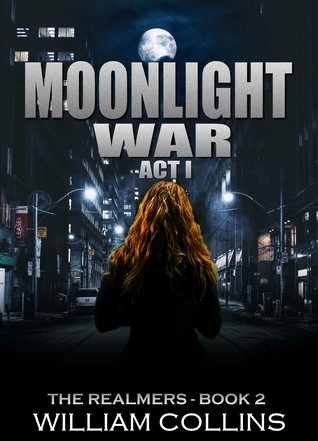 Moonlight War- Act I by Will   Collins