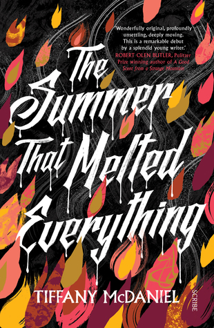 The Summer That Melted Everything by Tiffany McDaniel