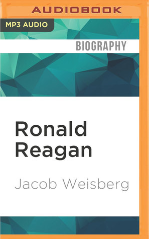 Ronald Reagan The American Presidents 40 By Jacob Weisberg