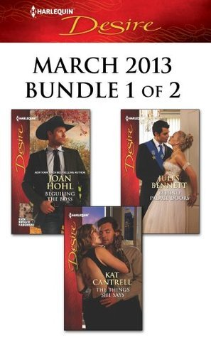 Harlequin Desire March 2013 - Bundle 1 of 2: Beguiling the Boss / The Things She Says / Behind Palace Doors