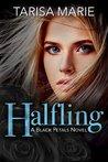 Halfling (Black Petals, #1)