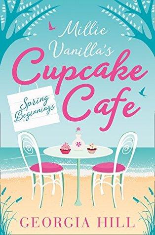 Spring Beginnings (Millie Vanilla's Cupcake Cafe, #1)