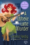 A Whole Latte Murder (A Java Jive Mystery, #3)