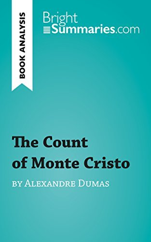 The Count of Monte Cristo by Alexandre Dumas (Reading Guide): Complete Summary and Book Analysis (BrightSummaries.com)