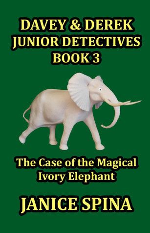 The Case of the Magical Ivory Elephant by Janice Spina