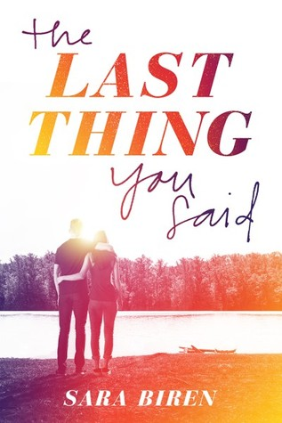 The Last Thing You Said by Sara Biren | Review