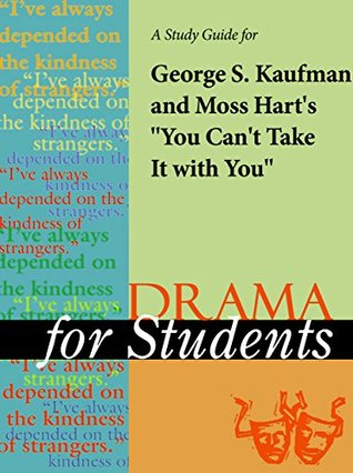 """A Study Guide for George Kaufman/Moss Hart's """"You Can't Take It with You"""""""