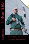 Urban Rifle: 45 Years of Teaching and Training