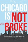 Chicago Is Not Broke. Funding the City We Deserve