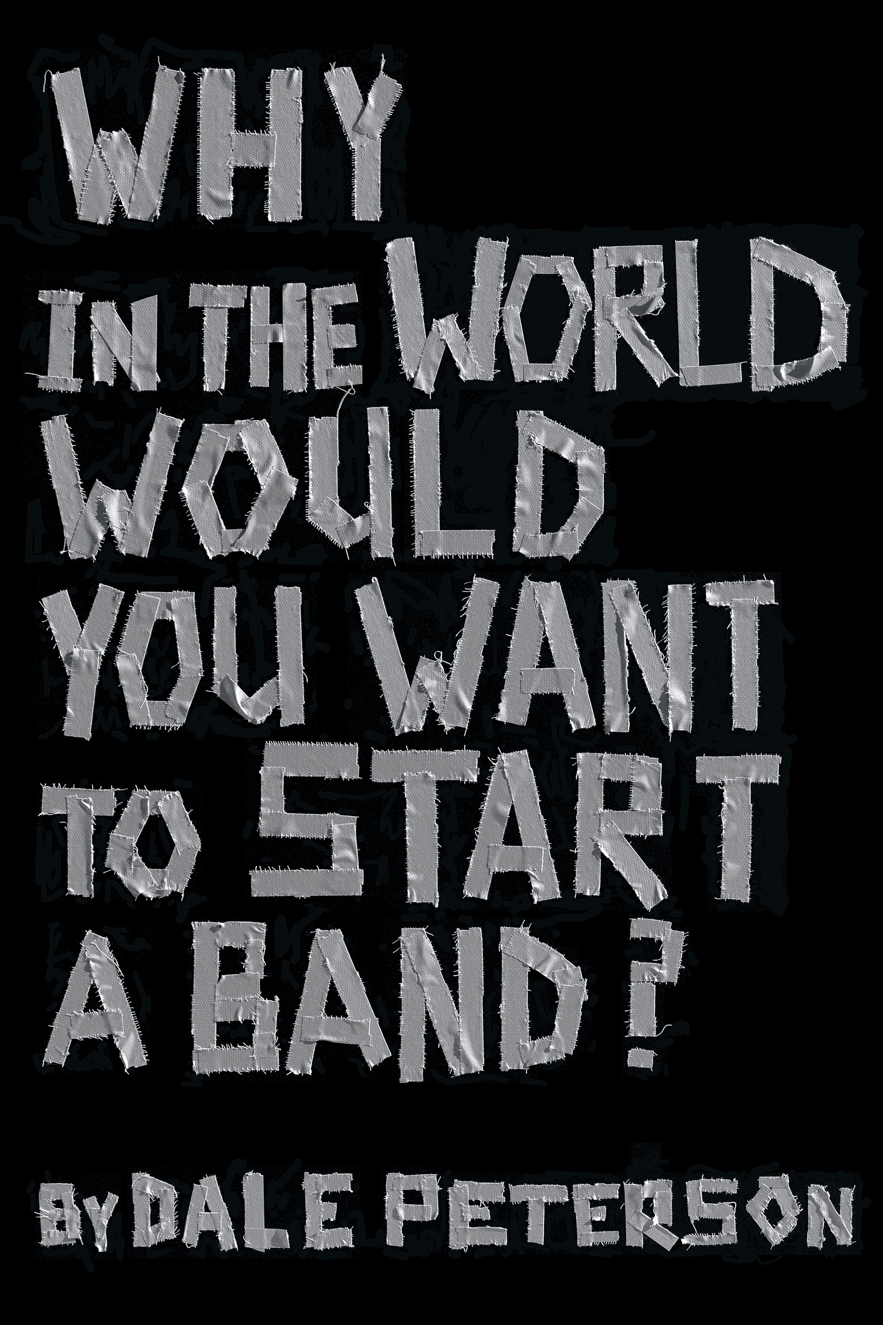 Why in the World Would You Want to Start a Band?