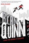 Ryan Quinn and the Rebel's Escape by Ron McGee