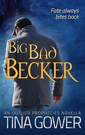 Big Bad Becker (The Outlier Prophecies #1.5)