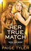 Her True Match (X-Ops, #6) by Paige Tyler