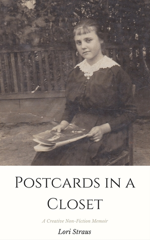 Postcards in a Closet: A Creative Non-Fiction Memoir