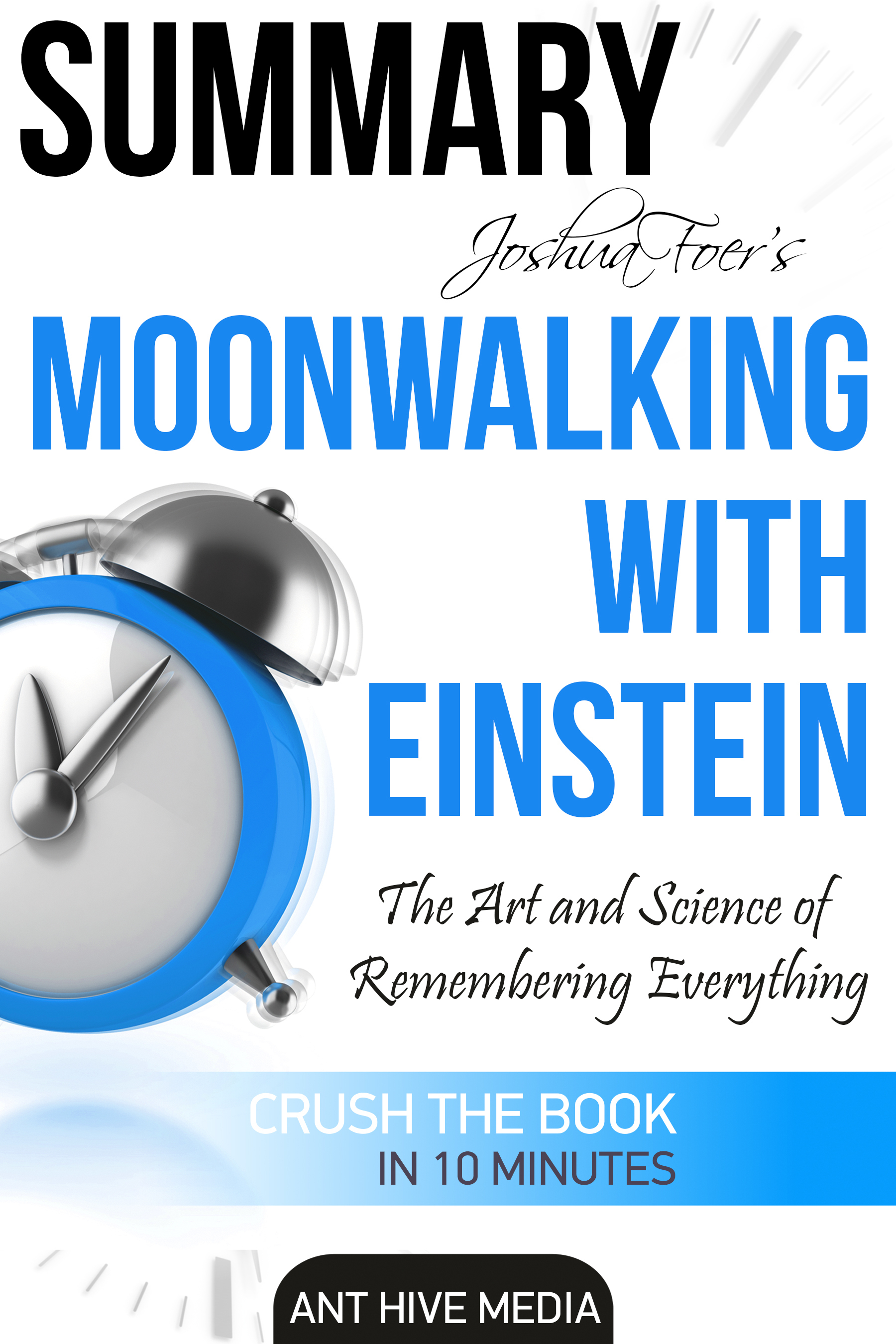 Joshua Foer's Moonwalking with Einstein The Art and Science Of Remembering Everything   Summary