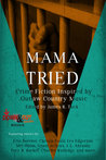 Mama Tried: Crime Fiction Inspired by Outlaw Country Music