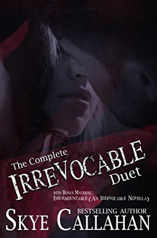 The Irrevocable Duet (w/ Bonus Novella) (Serpentine Book 1) by Skye Callahan