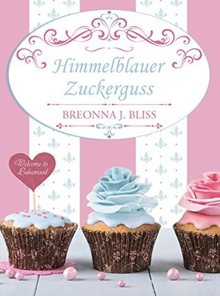 Himmelblauer Zuckerguss: Willkommen in Lakewood (L...