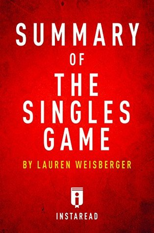 Summary of The Singles Game: by Lauren Weisberger | Includes Analysis