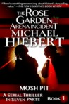 Mosh Pit (The Rose Garden Arena Incident, #1)