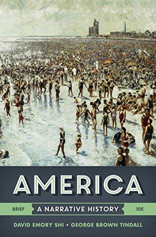 America: A Narrative History (Brief Tenth Edition) (Vol. One Volume)