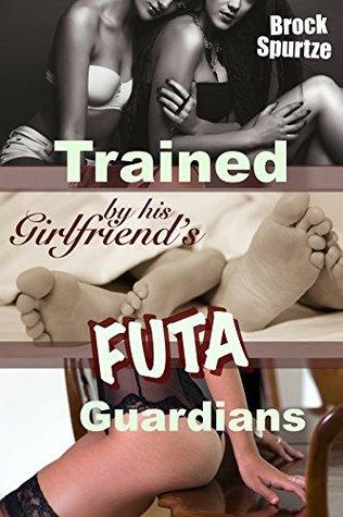 Trained by his Girlfriend's Futa Guardians: (Futa-on-male menage)