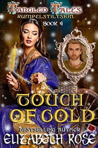 Touch of Gold: (Rumpelstiltskin) (Tangled Tales Series, #4)