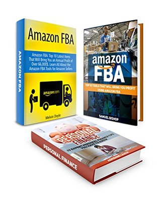 Selling On Amazon And E-Bay Box Set: Top 10 Tools, 10 Items And 22 Expert Finance Tips That Will Teach You How To Earn Money With Amazon