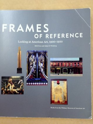 Frames of Reference: Looking at American Art, 1900-1950
