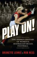 Play on! The Hidden History of Women's Australian Rules Football