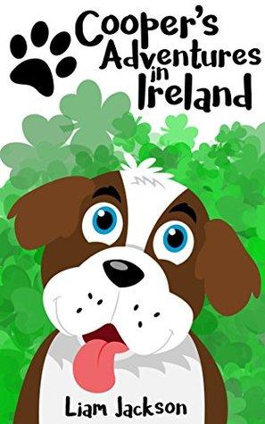 Cooper's Adventures in Ireland: Kids Picture Book,...