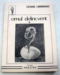 Omul Delincvent - Volumul I