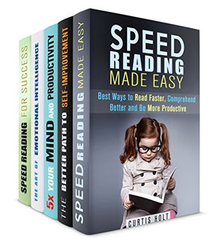 Efficient Learning Box Set (5 in 1): Find Out these Great Speed Reading, Memory Training Techniques, Self-Improvement, Emotional Intelligence and Other Essential Tips and Hacks (I Want to Learn)