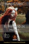 El presagio de Horus by Beatriz G. López