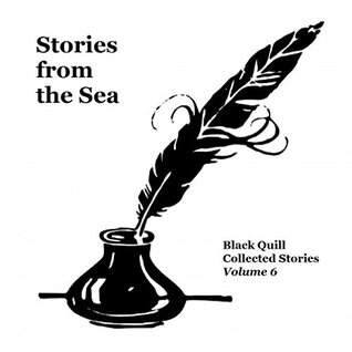 Stories from the Sea (Black Quill Collected Stories Book 6)