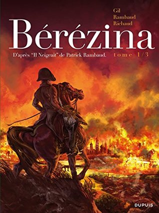Bérézina, T1: L'incendie